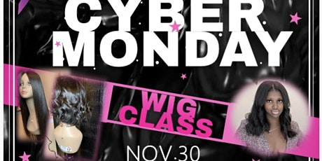 """Cyber Monday """"Glammedbymocha"""" Wig Class tickets"""