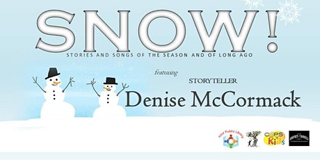 SNOW! Stories and Songs of the Season and of Long Ago tickets