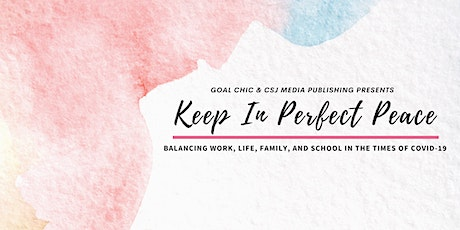 Keep In Perfect Peace: Balance Work, Life, Family, and School tickets