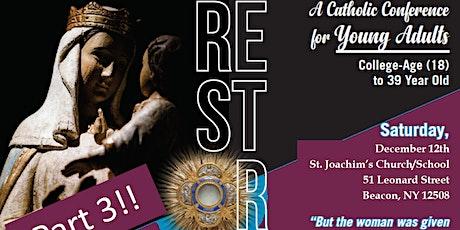 RESTORE: The Immaculate Part III & Catholic Underground North tickets