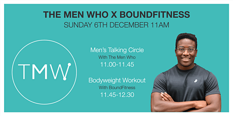 The Men Who X BoundFitness - Free Talking Circle and Workout tickets