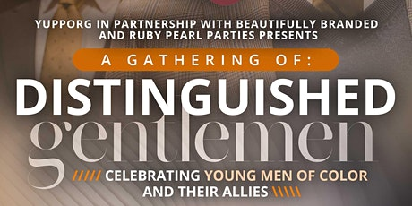 YUPP ORG presents Gathering of Distinguished Gentlemen tickets