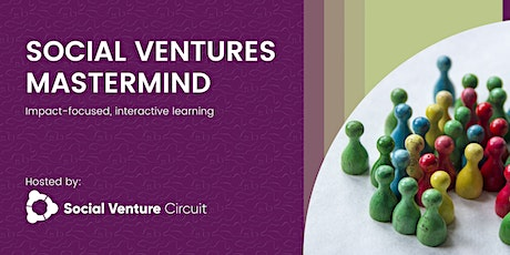 Social Ventures Mastermind: Sharing Positive Social Impact Stories tickets