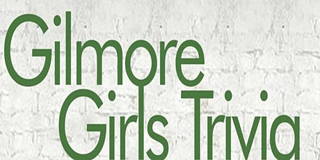 Gilmore Girls Trivia Fundraiser (live host) via Zoom (EB) tickets
