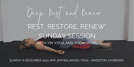 SUNDAY SESSION - REST, RESTORE AND RENEW WITH YIN YOGA AND YOGA NIDRA tickets