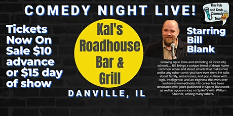 Kal's Roadhouse presents Comedy Night Live starring Bill Blank! tickets