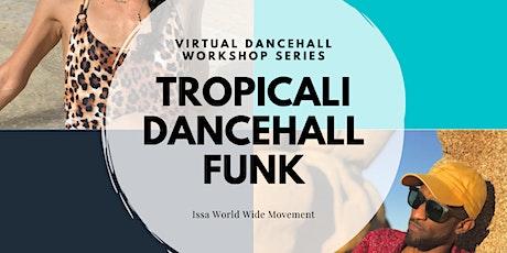 TropiCali DancehallFUNK Workshop tickets