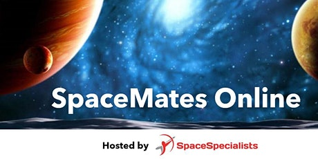 SpaceMates Online - Tuesday 1st December 2020, 10 am - 11 am (UK GMT) tickets