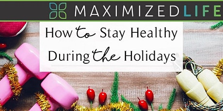 How to Stay Healthy for the Holidays! tickets