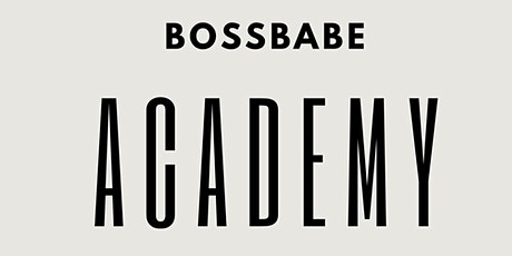BOSS BABE ACADEMY 4 WEEK COURSE tickets