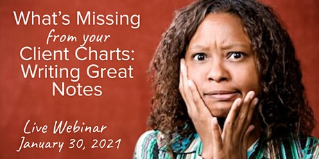 """""""What's Missing From Your Client Charts: Writing Great Progress Notes"""" tickets"""