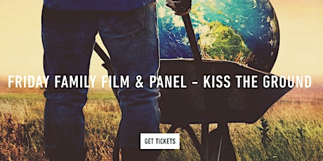 Friday Film with Family - Kiss the Ground tickets