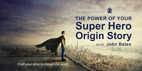 The Power of Your Super Hero Origin Story tickets