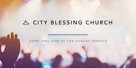 City Blessing Church of Walnut ~ 11 am Sunday Service tickets