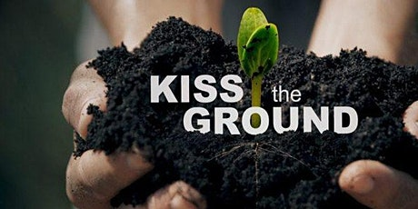 Kiss The Ground Virtual Movie Night w/Q&A tickets