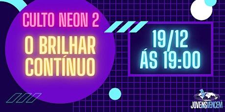 Culto Neon: Seja Luz O Brilhar Continuo ingressos