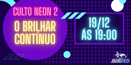 Culto Neon: Seja Luz O Brilhar Continuo billets