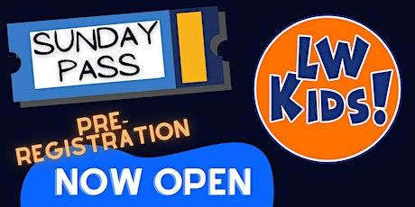 LW Kids Pre-Regstration - KIDS SUNDAY PASS tickets