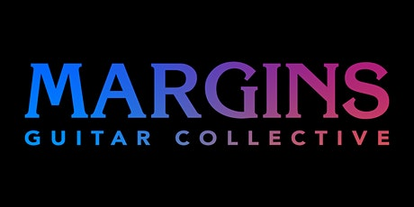 Margins Guitar Collective Online Concert tickets