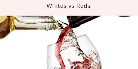 WINE FUNDAMENTAL CLASS: Whites vs Reds, $69 tickets