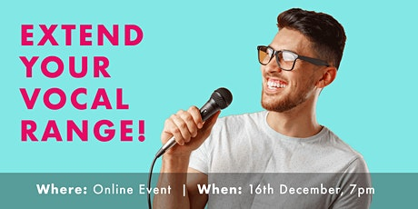 ONLINE WORKSHOP - Extend Your Vocal Range! tickets