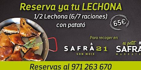 LECHONA para llevar Safrà21 (Son Moix) entradas