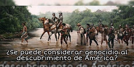 ¿SE DEBE CONSIDERAR AL DESCUBRIMIENTO DE AMÉRICA UN GENOCIDIO? entradas