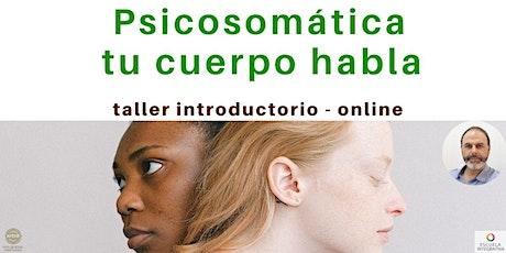 Psicosomática tu cuerpo habla - taller online boletos