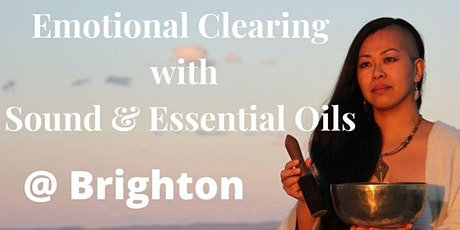 Emotional Clearing with Sound and Essential Oils at Brighton tickets
