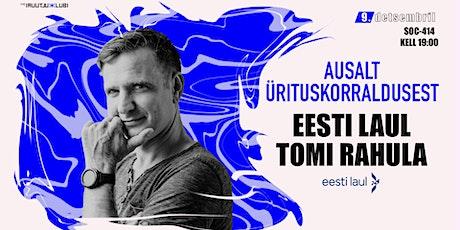 Ausalt ürituskorraldusest: Eesti Laul - Tomi Rahula tickets