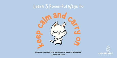 3 Powerful Ways to Keep Calm & Carry On tickets