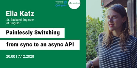 Painlessly switching from sync to an async API - she codes; | 7.12.2020 tickets