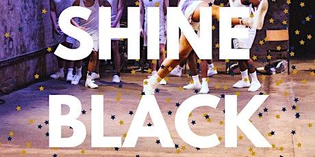 Shine Black tickets