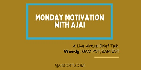 Monday Motivation with Ajai tickets