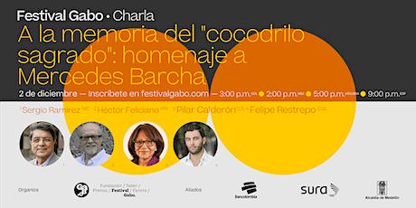 """A la memoria del """"cocodrilo sagrado"""": homenaje a Mercedes Barcha entradas"""