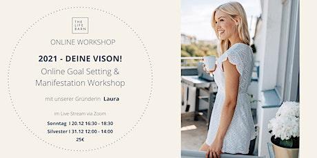 2021 - Deine Vision! Online Goal Setting & Manifestation Workshop Tickets