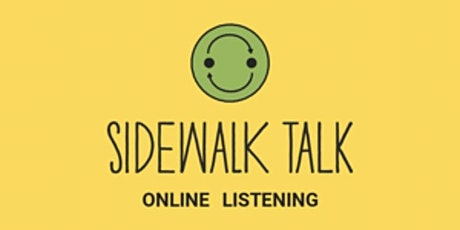 We Are Listening! 2nd Thursday Noon PT Sidewalk Talk Connecting Online tickets