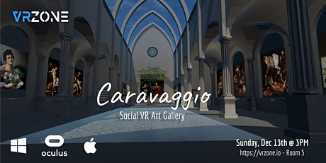 """VR Art Gallery - """"Caravaggio"""" (Hosted by VRzone) tickets"""