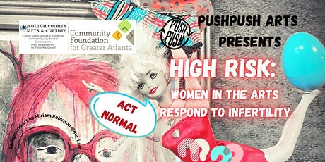 HIGH RISK: Women In The Arts Respond to Infertility tickets