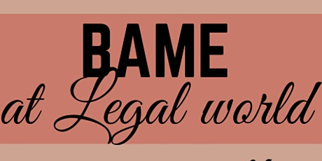 BAME at Legal World tickets