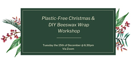 Plastic-free Christmas & DIY Beeswax Wrap Workshop tickets