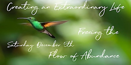 Creating an Extraordinary Life Freeing the Flow of Abundance Tickets