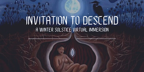 Invitation To Descend: A Winter Solstice Virtual Immersion tickets
