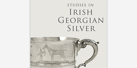 Silver in Georgian Ireland Lecture & Launch of Studies in Georgian Silver tickets