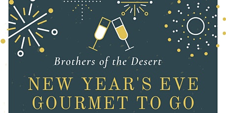 New Year's Eve Gourmet to Go: Brothers of the Desert Annual Fundraiser tickets