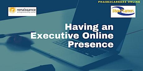 Having an Executive Online Presence tickets