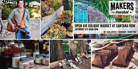 Open-Air Holiday Makers Market - Santana Row! A Craft Festival! tickets