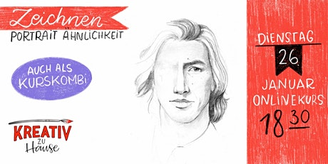 Portraitzeichnen Ähnlichkeit- Live ZOOM Onlinekurs - Kreativ zu Hause Tickets