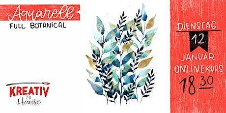 Full Botanical Aquarell -  Live Onlinekurs- Kreativ zu Hause Tickets