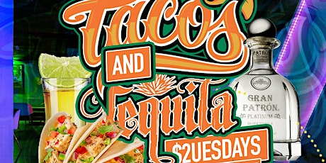 Tacos & Tequila $2uesdays Happy Hour tickets